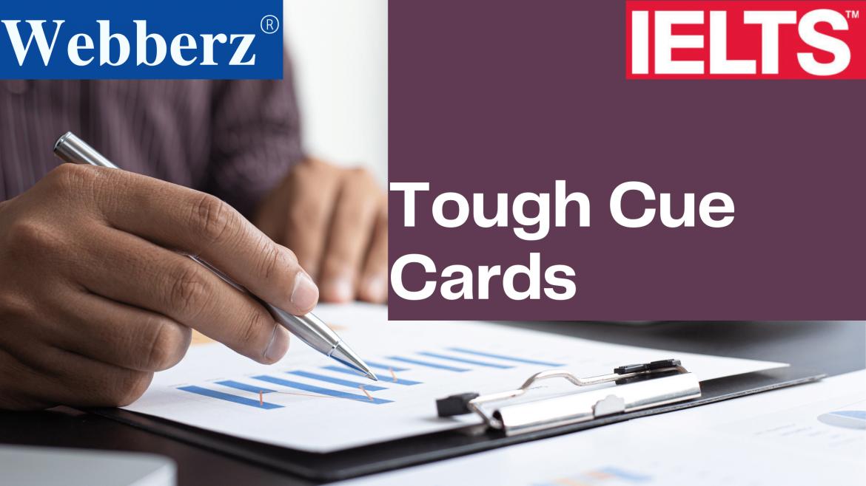 Tough IELTS Cue Cards